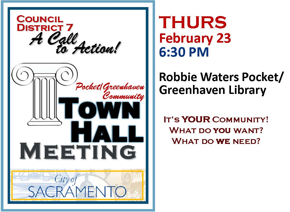 Council District 7 - A Call to Action!  Pocket/Greenhaven Town Hall Meeting, Thursday, February 23rd, 6:30pm at the Robbie Waters Pocket/Greenhaven Library.