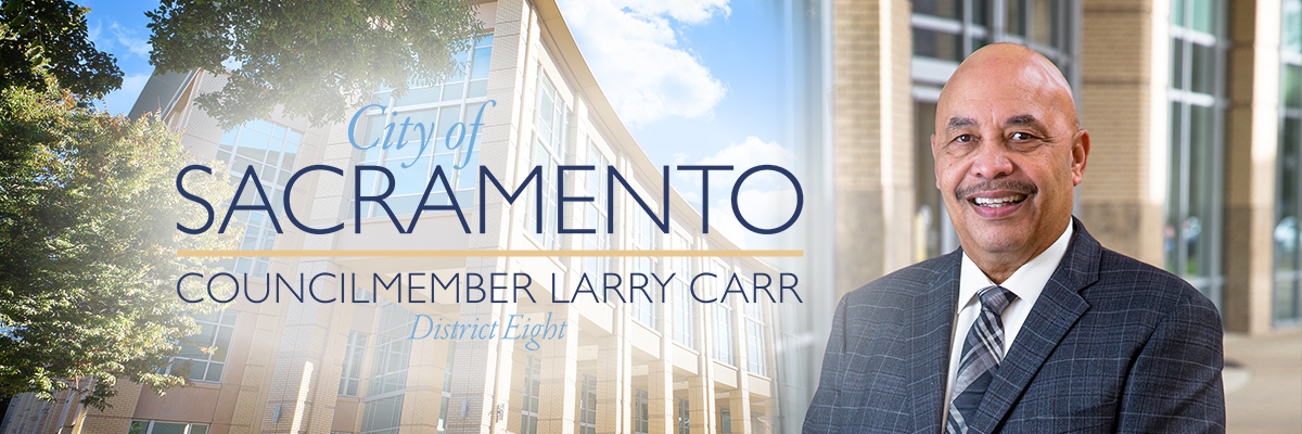 City of Sacramento Councilmember Larry Carr, District Eight