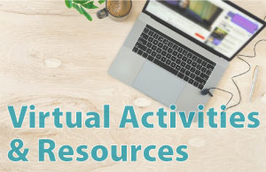 Virtual Activities & Resources