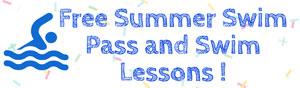 Free Summer Swim Pass and Swim Lessons!
