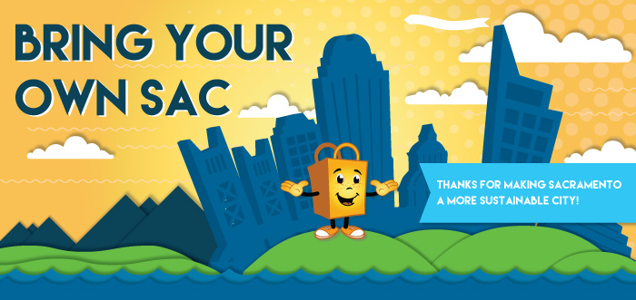 Bring Your Own Sac: Thanks for making Sacramento a more sustainable city!