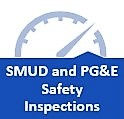 Click here for additional information on SMUD and PG&E Safety Inspections