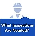 Click here for additional information on what inspections are needed