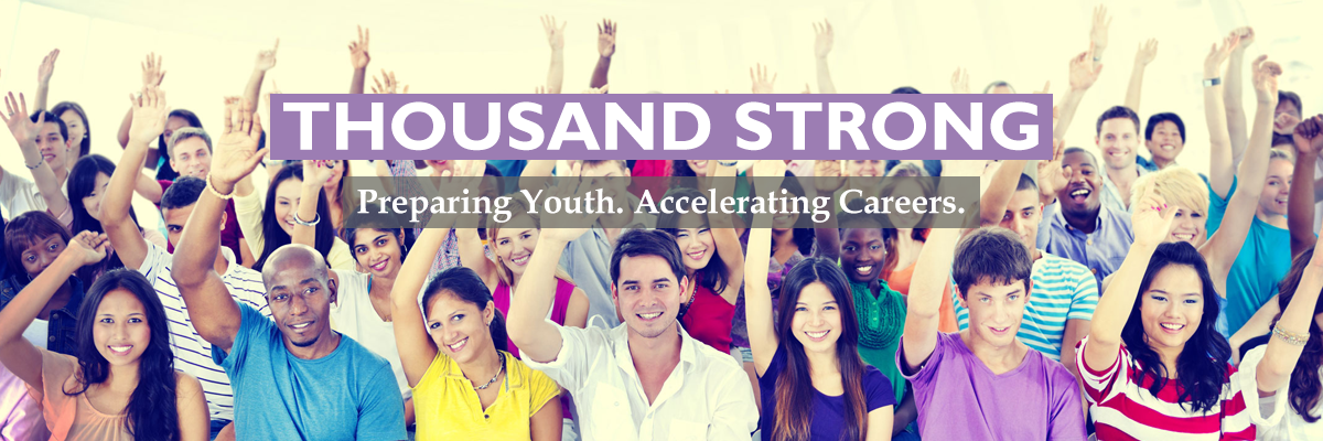 Thousand Strong: Preparing Youth. Accelerating Careers.