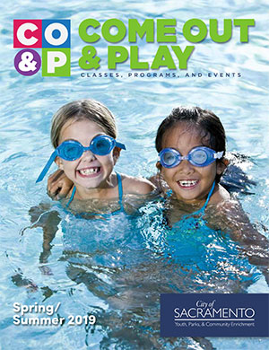Spring-Summer 2019 City of Sacramento's Y.P.C.E. Come Out and Play Recreation Catalog
