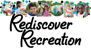 Rediscover Recreation