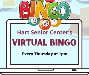 Hart Senior Center's Virtual Bingo Every Thursday at 1pm