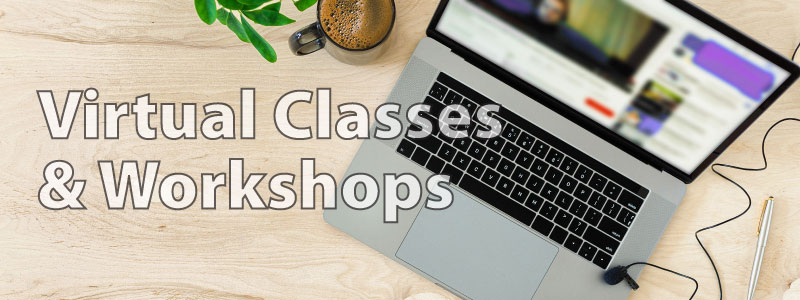 Virtual Classes & Workshops