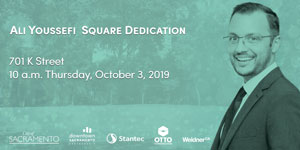 Join us for the Ali Youssefi Square Dedication at 701 K Street at 10am on October 3, 2019