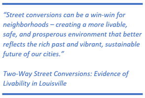 quote: Street conversions can be a win-win for neighborhoods – creating a more livable, safe, and prosperous environment that better reflects the rich past and vibrant, sustainable future of our cities